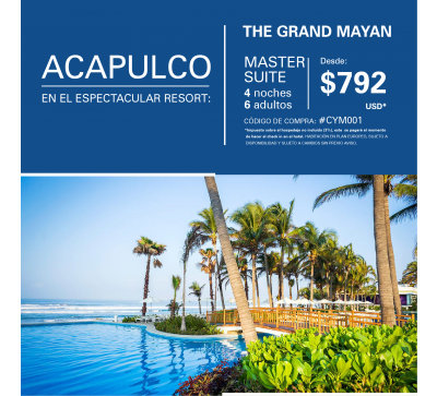 The grand mayan acapulco 4 noches